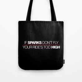 If sparks don't fly, your ride's too high v2 HQvector Tote Bag