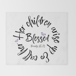Proverbs 31 Children Call her Blessed Bible Verse Throw Blanket