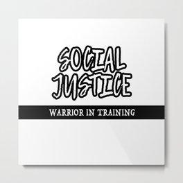 Social Justice Warrior In Training Metal Print