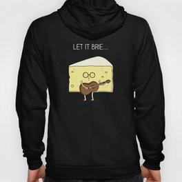 Let it brie... Hoody