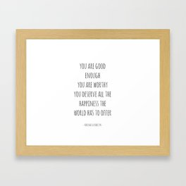 you are good enough Framed Art Print