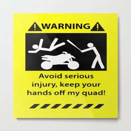 Quad Warning Metal Print