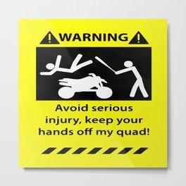 Quad Warning Metal Print