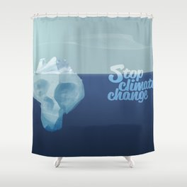 Stop climate change, save the icebergs Shower Curtain