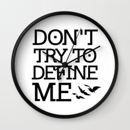 Don't Try to Define Me - Divergent Wall Clock