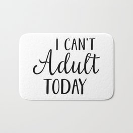 I can't Adult Today Bath Mat