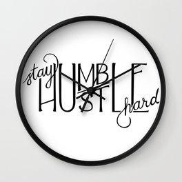 Stay Humble, Hustle Hard Wall Clock