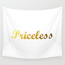 Priceless Wall Tapestry
