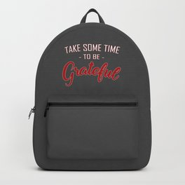 Take some time to be Grateful Backpack
