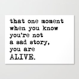 You Are Alive Canvas Print