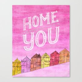 Home is Wherever I'm With You – Pink and Warm Canvas Print
