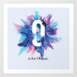 O is for Obtuse Art Print