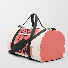 DO IT NOW #society6 #motivational Duffle Bag