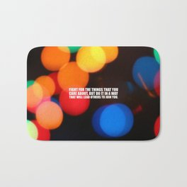 """Fight for the things... """"Ruther Bader Ginsburg"""" Life Inspirational Quote Bath Mat"""