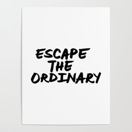 'Escape the Ordinary' Hand Letter Type Word Black & White Poster