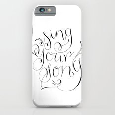 Sing Your Song iPhone 6s Slim Case