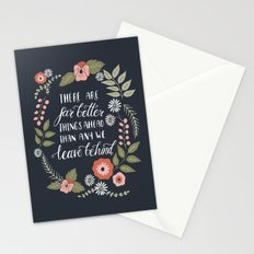 There Are Far Better Things Ahead Stationery Cards