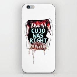 Cujo Was Right iPhone Skin
