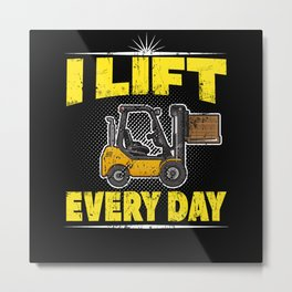 Forklift Truck funny Quote Metal Print