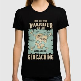 Not All Who Wander Geocaching Pastime GPS Navigation Navigational Global Positioning Gift T-shirt
