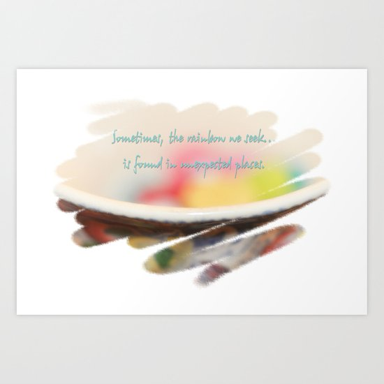 Sometimes, the rainbow we seek...is found in unexpected places. Art Print