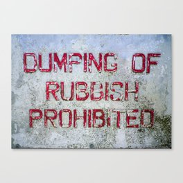 DUMPING OF RUBBISH PROHIBITED OLD SIGN Canvas Print