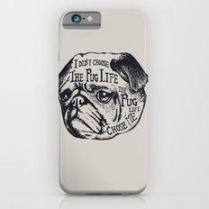 Pug Life Slim Case iPhone 6