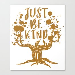 Just Be Kind Tree T-Shirt - Anti-Bullying Kindness Bully Canvas Print