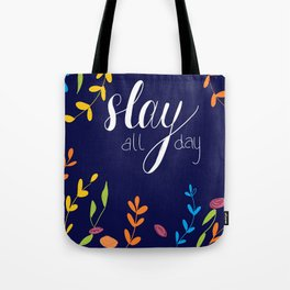 Slay All Day Tote Bag
