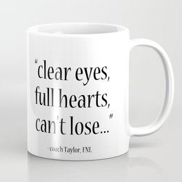 Friday Night Lights quote, coach Taylor, Typography Coffee Mug