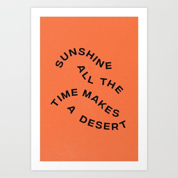 Sunshine All The Time Makes A Desert Kunstdrucke
