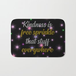 kindness is free cool quote Bath Mat