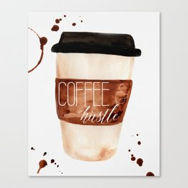 Coffee and Hustle on the Go Canvas Print