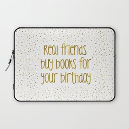 Real friends buy books for your birthday (golden) Laptop Sleeve