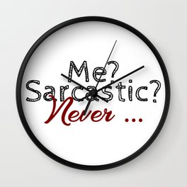 Never Sarcastic Forever Truthful Funny Sarcasm Design Wall Clock