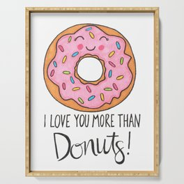 I Love You More Than Donuts Serving Tray