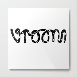 VROOM - handlettering - this is what a VW Beetle would say. I think. Metal Print