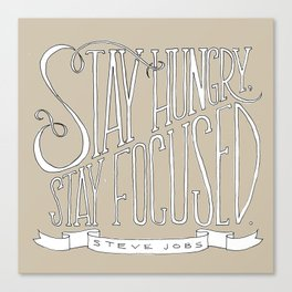 Stay Hungry, Stay Focused Canvas Print