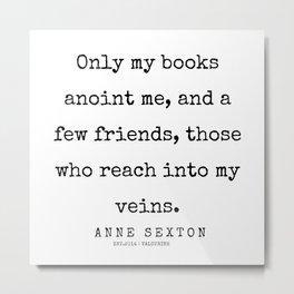 11     200220   Anne Sexton Quotes   Anne Sexton Poems Metal Print
