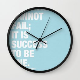 An Artist Cannot Fail; it is Success to be One. Wall Clock