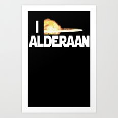 I Blew Up Alderaan Art Print
