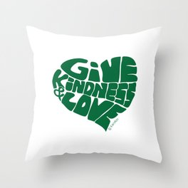 GIVE KINDNESS & LOVE - kelly green Throw Pillow