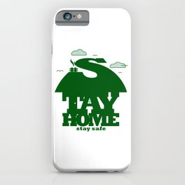 Stay Home Stay Safe iPhone Case