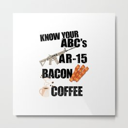 ABCs AR-15 Bacon Coffee, Funny Gun Owner Control Rights T-Shirt Metal Print