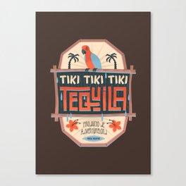 Tiki Tiki Tiki Tequila Canvas Print