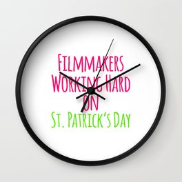 Filmmakers Working Hard on St Patricks Day Quote Wall Clock