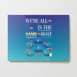 We're all in the same boat Metal Print