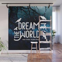Dream me the world v2 Wall Mural