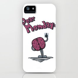 Dear Monday (I hate you) iPhone Case
