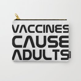 Vaccines Cause Adults Carry-All Pouch